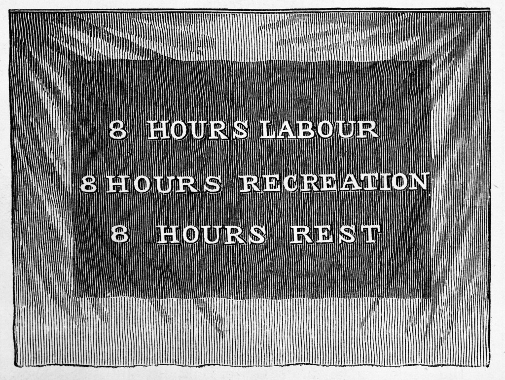 8 hours labour 8 hours recreation 8 hours rest. Trade Union banner, June 14, 1873