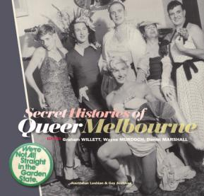 Cover of book 'Secret histories of queer Melbourne'