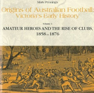 Cover illustration of the 2012 book, 'Origins of Australian football; Victoria's early history.'