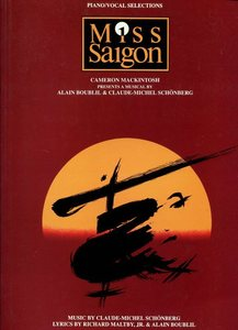 Miss Saigon, piano & vocal score, H. Leonard, c1987-c1991.