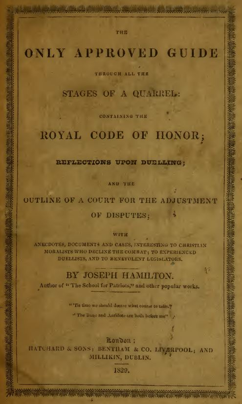 Cover of the book titled: The only approved guide through all the stages of a quarrel of honour containing the royal code of honour