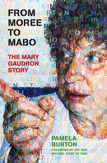 The cover of From Moree to Mabo : the Mary Gaudron story by Pamela Burton