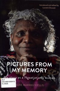 Cover, Pictures from my memory: my story as a Ngaatjatjarra woman, 2016
