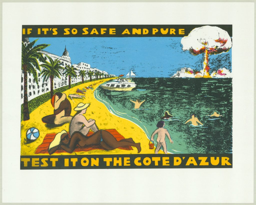 Poster makes statement against French nuclear testing in the Pacific; text in the image reads: if it's so safe and pure test it on the Coted'Azur.